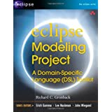 "Eclipse Modeling Project: A Domain-Specific Language (DSL) Toolkitvon ""Richard C. Gronback"""