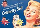 img - for Celebrity Sell: Star Endorsements in the Classic Age of Advertising (Ad Nauseum) book / textbook / text book