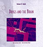 Drugs and the Brain (Scientific American Library Series)