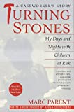 Turning Stones: My Days and Nights with Children at Risk A Caseworkers Story