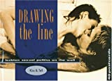 img - for Drawing the Line: Lesbian Sexual Politics on the Wall by Susan Stewart (2002-05-13) book / textbook / text book