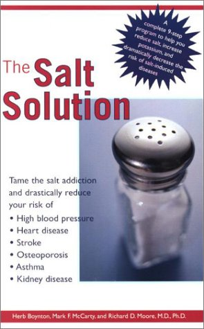 The Salt Solution: compl 9 Step pgm Help Reduce Salt Increase Potassium Dramatically Reduce Risk Sa