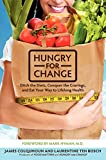 Hungry For Change: Ditch The Diets, Conquer The Cravings, And Eat