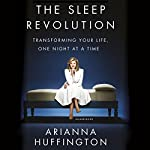 The Sleep Revolution: Transforming Your Life, One Night at a Time | Arianna Huffington
