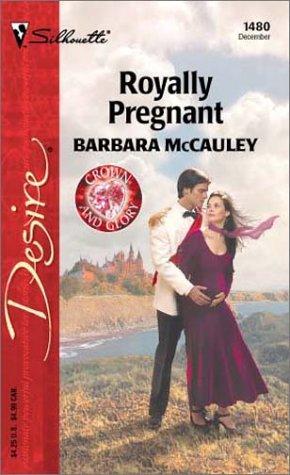 Royally Pregnant  (Crown and Glory), BARBARA MCCAULEY
