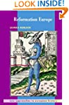 Reformation Europe (New Approaches to...
