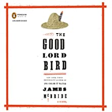 The Good Lord Bird (       UNABRIDGED) by James McBride Narrated by Michael Boatman