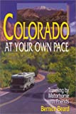 img - for Colorado at Your Own Pace: Traveling by Motorhome with Friends (At Your Own Pace) book / textbook / text book