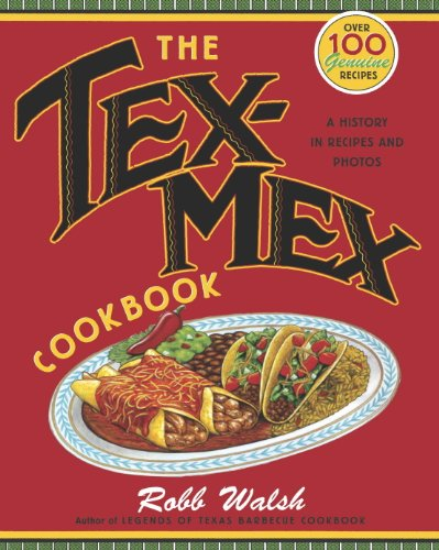 the-tex-mex-cookbook-a-history-in-recipes-and-photos