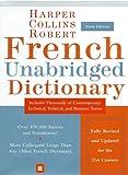 HarperCollins Robert French Unabridged Dictionary, 6th Edition (Harpercollins Unabridged Dictionaries)