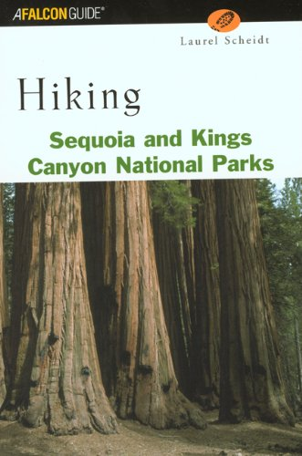 Hiking Sequoia and Kings Canyon National Parks (Hiking Guide Series)