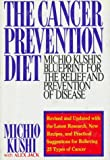 The Cancer Prevention Diet: Michio Kushi's Nutritional Blue Print for the Prevention and Relief of Disease (0312092571) by Kushi, Michio