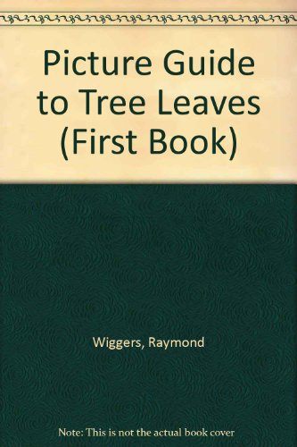 Picture Guide to Tree Leaves (First Book)