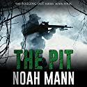 The Pit: The Bugging Out Series, Volume 4 Audiobook by Noah Mann Narrated by Mark Westfield