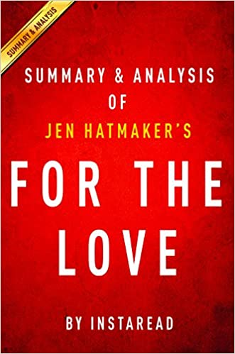 For the Love: by Jen Hatmaker | Summary & Analysis: Fighting for Grace in a World of Impossible Standards
