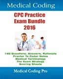 img - for Medical Coding CPC Practice Exam Bundle 2016 - ICD-10 Edition: 150 CPC Practice Exam Questions, Answers, Full Rationale, Medical Terminology, Common ... to Coder Notes and Scoring Sheets (Volume 2) book / textbook / text book