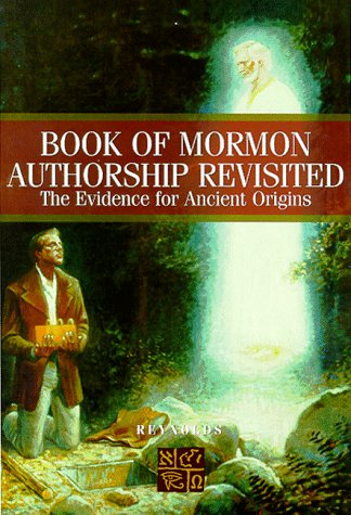 Book of Mormon Authorship Revisited: The Evidence for Ancient Origins, Noel Reynolds