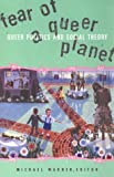 Fear Of A Queer Planet: Queer Politics and Social Theory (Studies in Classical Philology)