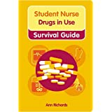 Student Nurse Drugs in Use Survival Guide (Nursing and Health Survival Guides)by Mrs Ann Richards