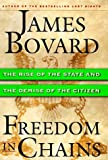 cover of Freedom in Chains : The Rise of the State and the Demise of the Citizen