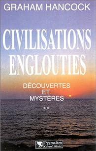 Civilisations englouties - Découvertes et Mystères, tome 2 par Graham Hancock