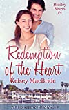 Redemption of the Heart: A Christian Romance Novella (Bradley Sisters Book 4) (English Edition)