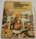img - for Sunbeam Food Preparation Center: Recipes And Instructions book / textbook / text book