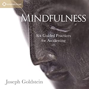 Mindfulness: Six Guided Practices for Awakening | [Joseph Goldstein]