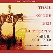 Trail of the Red Butterfly | [Karl Schlesier]