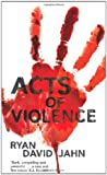 Ryan David Jahn Acts of Violence (Macmillan New Writing)