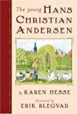 The Young Hans Christian Andersen (0439679907) by Hesse, Karen