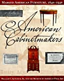 img - for American Cabinetmakers: Marked American Furniture: 1640-1940 book / textbook / text book