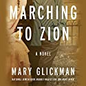 Marching to Zion Audiobook by Mary Glickman Narrated by Laurel Lefkow
