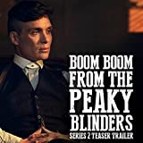 Boom Boom (From the Peaky Blinders Series 2 Teaser Trailer)