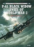 P-61 Black Widow Units of World War 2 (Osprey Combat Aircraft)