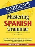 Mastering Spanish Grammar (Mastering Grammar Series)