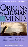 img - for Origins of the Human Mind: The Mind's Biological and Behavioral Roots book / textbook / text book