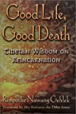 img - for Good Life, Good Death: Tibetan Wisdom on Reincarnation book / textbook / text book