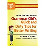 Grammar Girl's Quick and Dirty Tips for Better Writing (Quick & Dirty Tips) ~ Mignon Fogarty
