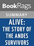 Alive: The Story of the Andes Survivors by Piers Paul Read l Summary & Study Guide