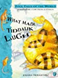 img - for What Made Tiddalik Laugh (Puffin Folk Tales of the World S.) book / textbook / text book