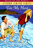 Take My Hand (The Sierra Jensen Series #12) (1561797367) by Gunn, Robin Jones