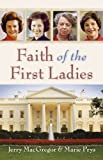Faith of the First Ladies (0801065933) by MacGregor, Jerry
