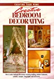 Creative Bedroom Decorating (Creating Your Home Series) (1558704027) by Writer's Digest Books