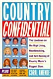 Country Confidential: The Lowdown High Living Heartbreaking Hell Raising Country Music's Biggest Stars (0452281199) by Amende, Coral