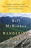 Wandering Home: A Long Walk Across America's Most Hopeful Landscape  Vermont's Champlain valley And New York's Adirondacks (0609610732) by McKibben, Bill