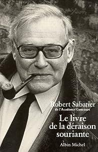 Le livre de la d�raison souriante par Robert Sabatier