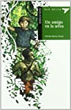 Un Amigo En La Selva / A friend in the Jungle (Ala Delta: Serie Verde / Hang Gliding: Green Series) (Spanish Edition)