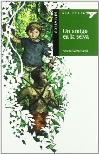 Un amigo en la selva (Ala delta (Serie Verde))