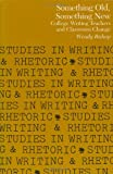 img - for Something Old, Something New: College Writing Teachers and Classroom Change (Studies in Writing and Rhetoric) book / textbook / text book